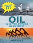 Image for Oil  : is it the future of energy?