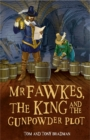 Image for Mr Fawkes, the king and the gunpowder plot