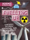 Image for Fuelling up  : energy, global warming and renewables