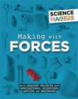 Image for Making with forces  : build amazing projects with inspirational scientists, artists and engineers