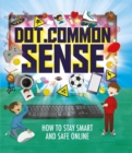 Image for Dot.common sense  : how to stay smart and safe online