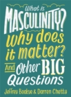 Image for What is masculinity? Why does it matter? and other big questions