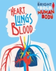 Image for The heart, lungs and blood