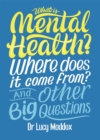 Image for What is mental health? Where does it come from? and other big questions