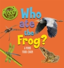 Image for Who ate the frog?  : a pond food chain