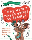 Image for Why were Maya games so deadly?  : and other questions about the Maya
