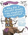 Image for Why did the ancient Greeks ride elephants into battle? and other questions about the ancient Greeks