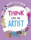 Image for Train Your Brain: Think Like an Artist