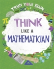 Image for Think like a mathematician