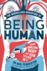 Image for The marvellous adventure of being human  : your amazing body and how to live in it