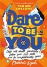 Image for Dare to be you