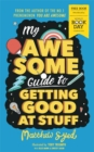 Image for My Awesome Guide to Getting Good at Stuff : World Book Day 2020