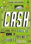 Image for Cash  : how to earn it, save it, spend it, grow it, give it