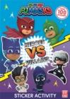 Image for PJ Masks: Heroes vs Villains Sticker Activity