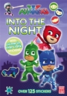 Image for PJ Masks: Into the Night : Glow-in-the-dark sticker book