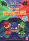 Image for PJ Masks: To the Rescue! : With three press-out PJ Masks vehicles to make!