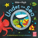 Image for Under the sea  : a colourful peek-through adventure