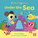 Image for Felt Flap Fun: Under the Sea : Board book with felt flaps