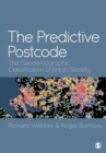 Image for The predictive postcode  : the geodemographic classification of British society