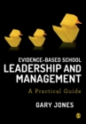 Image for Evidence-based school leadership and management  : a practical guide
