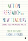 Image for Action research for new teachers: evidence-based evaluation of practice