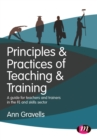Image for Principles and Practices of Teaching and Training: A guide for teachers and trainers in the FE and skills sector