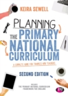 Image for Planning the primary national curriculum  : a complete guide for trainees and teachers