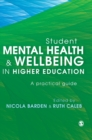 Image for Student Mental Health and Wellbeing in Higher Education : A practical guide