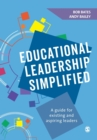 Image for Educational leadership simplified  : a guide for existing and aspiring leaders