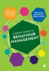 Image for A quick guide to behaviour management  : packed full of practical advice, examples, quick tips, and handy solutions