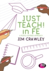 Image for Just teach! in FE  : a people-centered approach