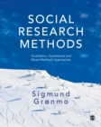 Image for Social research methods  : qualitative, quantitative and mixed methods approaches