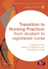 Image for Transition to Nursing Practice: from student to registered nurse