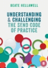 Image for Understanding and Challenging the SEND Code of Practice