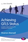 Image for Achieving QTLS status  : a guide to demonstrating the professional standards