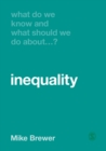 Image for What do we know and what should we do about inequality?