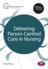 Image for Delivering person-centred care in nursing