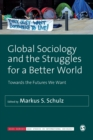 Image for Global sociology and the struggles for a better world  : towards the futures we want