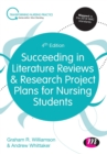 Image for Succeeding in literature reviews & research project plans for nursing students.