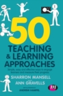 Image for 50 Teaching and Learning Approaches : Simple, easy and effective ways to engage learners and measure their progress