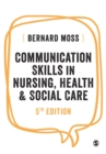 Image for Communication skills in nursing, health and social care