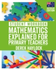 Image for Student workbook mathematics explained for primary teachers