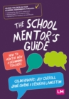 Image for The school mentor's guide  : how to mentor new and beginning teachers