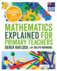 Image for Mathematics explained for primary teachers