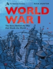 Image for World War I  : the story behind the war that shook the world