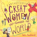 Image for Fantastically great women who changed the world