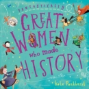 Image for Fantastically great women who made history