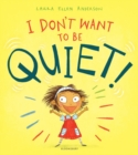 Image for I don't want to be quiet!
