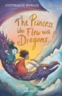 Image for The princess who flew with dragons