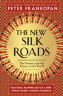 Image for The new Silk Roads: the present and future of the world